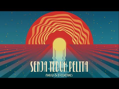 Download  MALIQ & D'Essentials - Senja Teduh Pelita    Gratis, download lagu terbaru