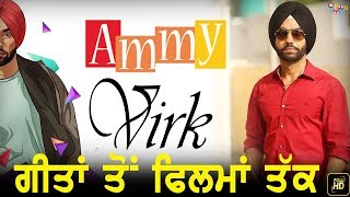 Ammy Virk Da Songs Ton Films Da Safar || Biography Lifestyle  || Poon Poon
