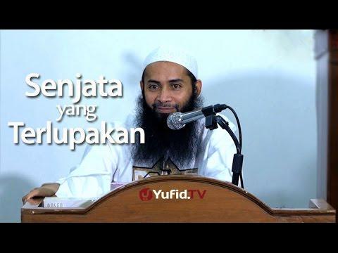 Kajian Umum : Senjata Yang Terlupakan - Ustadz Dr. Syafiq Basalamah, MA.