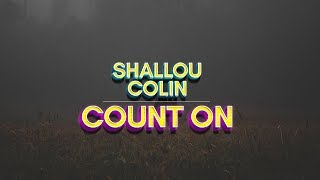 Shallou Count On Feat Colin