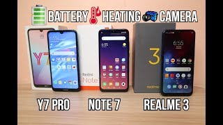 HUAWEI Y7 PRO Vs REDMI NOTE 7 Vs REALME 3 - (BATTERY, CAMERA AND HEATING)