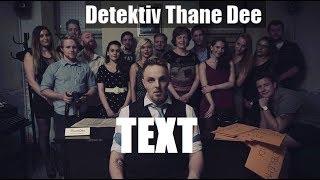 DeeThane - Detektiv ThaneDee text // lyrics