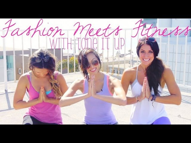 Fashion Meets Fitness - with Tone It Up