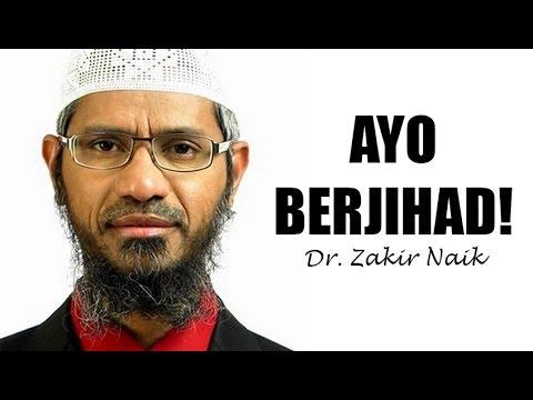 Dr. Zakir Naik Mengajak Anda Berjihad
