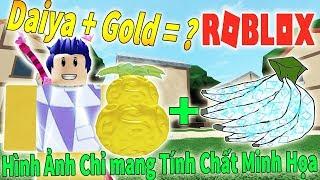 Roblox Sở Hửu 2 Sức Mạnh Trái Ác Quỷ Daiya Daiya Và Gold Gold Max 750 Df Steve 39 S One Piece