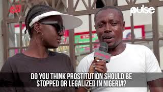 Should Prostitution Be Made Legal in Nigeria? | Pule TV Vox Pop