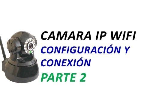 Configurar Camara IP Wifi Parte 2: Conectar a wifi inalambricamente a un Router Wireless