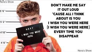 I Wish You Were Here Hrvy Audio