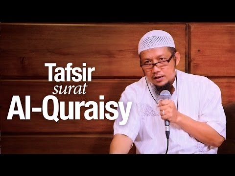 Pengajian Islam: Tafsir Surah Al-Quraisy - Ustadz Sufyan Bafin Zen