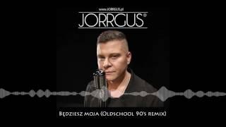 Jorrgus - Będziesz moja (KWIATEK & WYTRYCH OLDSCHOOL 90's REMIX)