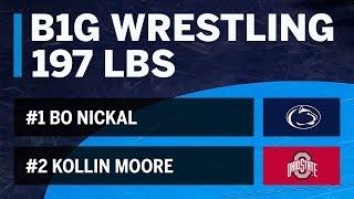 197 LBS: #2 Kollin Moore (Ohio State) vs. #1 Bo Nickal (Penn State)   Big Ten Wrestling