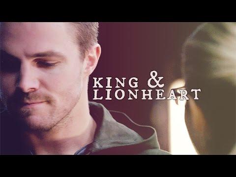 King and Lionheart (Oliver/Felicity)