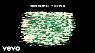 Vince Staples - Get Paid (Audio) (Explicit) ft. Desi Mo