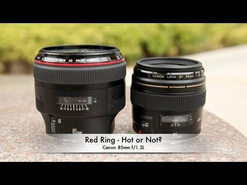canon 85mm f 1 2 l vs 1 8 red ring hot or not youtube. Black Bedroom Furniture Sets. Home Design Ideas
