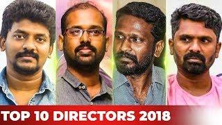 Top 10 Kollywood Directors of 2018 by Galatta