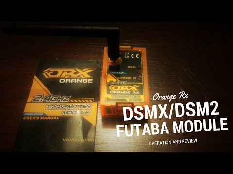 OrangeRx 2.4GHz DSMX/DSM2 FUTABA module Operation/Review