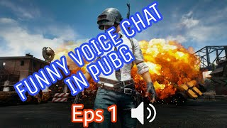 Funny Voice Chat Moment In PUBG ep.1 (Player Unkonw's battleground)