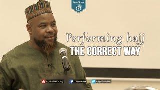 Performing Hajj the Correct Way – Abu Usamah