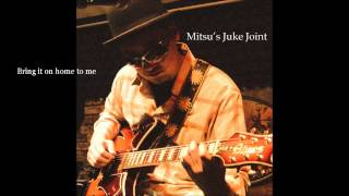 Amazing BLUES&SOUL !! / Bring it on home to me - MITSU a.k.a. DELTA BLUES PROJECT