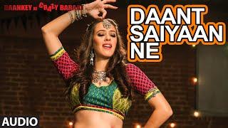 'Daant Saiyaan Ne' Full AUDIO Song | Baankey ki Crazy Baraat | T-Series