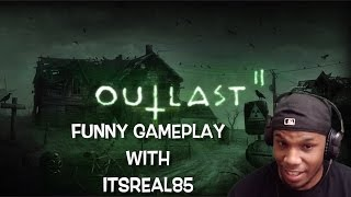 "FUNNY ""OUTLAST 2"" GAMEPLAY BY ITSREAL85!"