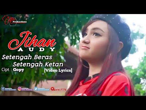 Download Jihan Audy - Setengah Beras Setengah Ketan  s Mp4 baru