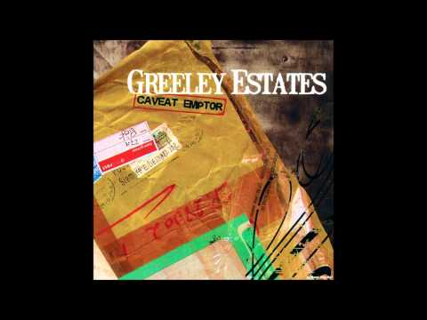 Greeley Estates - This Song Goes Out To