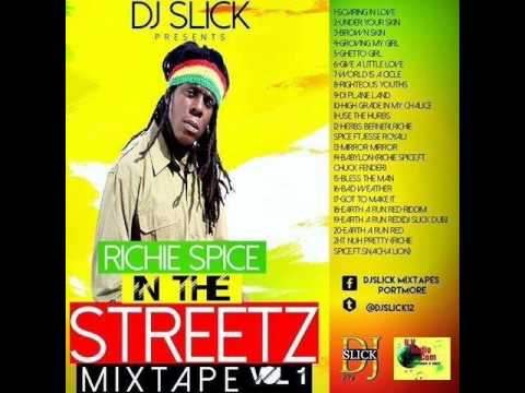 RICHIE SPICE- IN THE STREETZ MIXTAPE 2015  (DJSLICK PORTMORE)