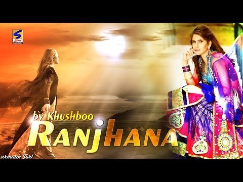 Khushboo || Ranjhana || Punjabi Latest Popular Song 2013-2014...