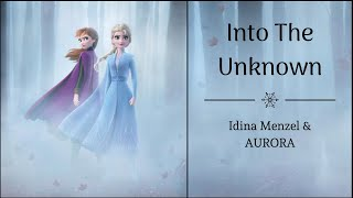 "Into The Unknown - Idina Menzel & AURORA | ""Frozen 2"" 
