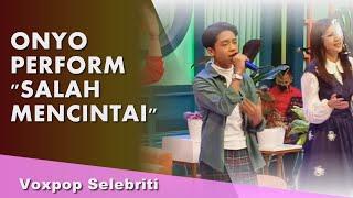 Onyo Perform Salah Mencintai, Suaranya Keren Banget