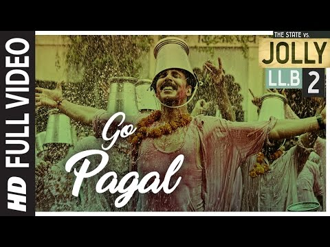 Jolly LLB 2   GO PAGAL Full  Video Song   Akshay Kumar,Huma Qureshi   Manj Musik Raftaar, Nindy Kaur