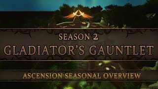 Seasonal Overview: Season 2 - Gladiator's Gauntlet | Ascension Classless WoW