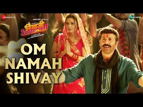 Om Namah Shivay Lyrics and Video Song Bhaiaji Superhit