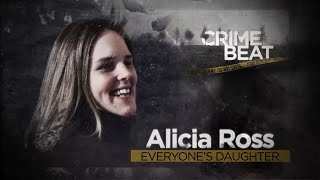 Crime Beat: Alicia Ross, Everyone's Daughter | Ep 5