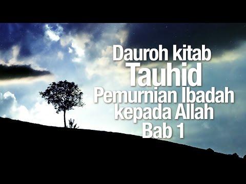 Ceramah Agama Islam: Dauroh Kitab Tauhid, Bab 1 - Ustadz Dr. Firanda Andirja, MA.