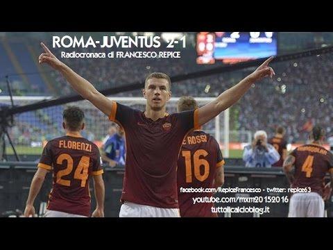 ROMA-JUVENTUS 2-1 - Radiocronaca di Francesco Repice (30/8/2015) da Rai Radio 1