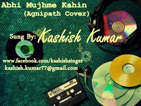 Kashish Kumar (Abhi Mujhe Kahin Agnipath Cover)