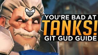 Overwatch: Why You're BAD at Main TANK! - Git Gud Guide