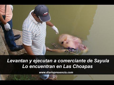 Levantan y ejecutan a comerciante de Sayula; Lo encuentran en Las Choapas