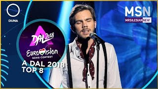 Eurovision Song Contest: Hungary decides - A Dal 2018 TOP 8 🇭🇺