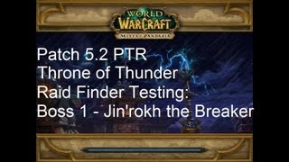 Jin'rokh the Breaker: Throne of Thunder Raid Finder - WoW Patch 5.2 PTR !!
