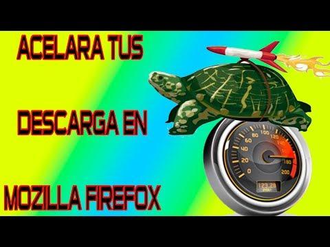 Como acelerar tus descargas en Mozilla Firefox Efectivo 2014