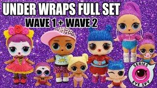 LOL Surprise UNDER WRAPS FULL SET WAVE 1 + WAVE 2 | L.O.L. Series 4 Lil Sisters Family Reunions