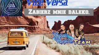 Vice Versa - Zabierz mnie daleko (Audio)