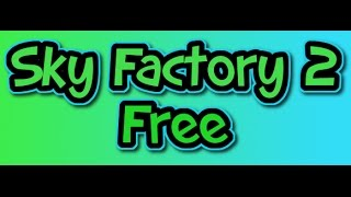 How To Dowload Sky Factory 2 For Free