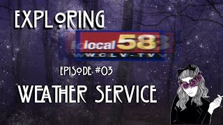 Exploring Local 58 | Weather Service