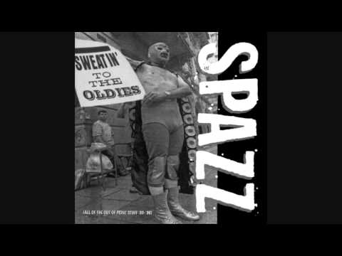 Spazz - Sweatin' To The Oldies Full Album (1997)