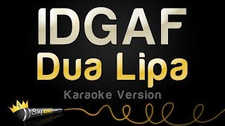 Dua Lipa Idgaf Karaoke Version