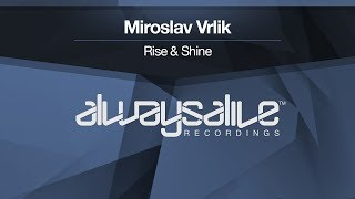 Miroslav Vrlik - Rise & Shine [OUT NOW]